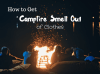 How to Get Campfire Smell Out of Clothes – The Quick, Efficient Guide